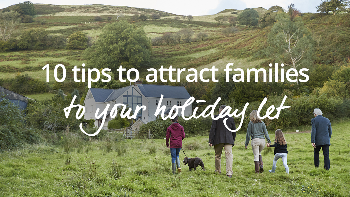 10 tips to attract families to your holiday let